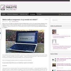Tablettes tactiles et enseignement : et si je revendais mon netbook ?