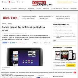 Archos promet des tablettes à partir de 50 euros