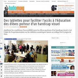 Des tablettes pour faciliter l'accès à l'éducation des élèves porteur d'un handicap visuel