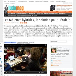 Les tablettes hybrides, la solution pour l'Ecole ?