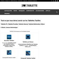Tablette Tactile : Tout savoir sur les Tablettes Tactiles avec iLoveTablette.com