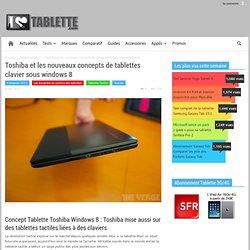 Toshiba et les nouveaux concepts de tablettes clavier sous windows 8