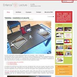 Tablettes : installation et sécurité