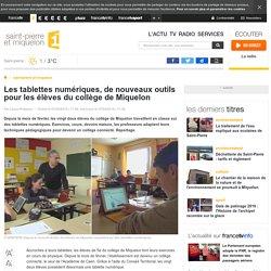 Les tablettes numériques, de nouveaux outils pour les élèves du collège de Miquelon - saint-pierre et miquelon 1ère