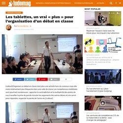 Les tablettes, un vrai «plus» pour l'organisation d'un débat en classe – Ludovia Magazine