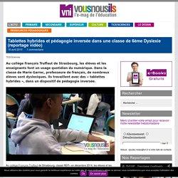 Tablettes hybrides et pédagogie inversée dans une classe de 6ème Dyslexie (reportage vidéo)