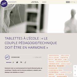 Tablettes à l'école : « Le couple pédagogie/technique doit être en harmonie »