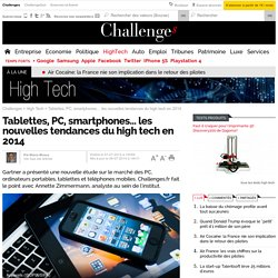 Tablettes, PC, smartphones… les nouvelles tendances du high tech en 2014 - 8 juillet 2014