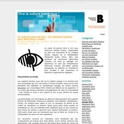 Le web les yeux fermés : les tablettes tactiles pour déficients visuels