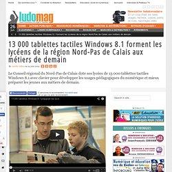 13 000 tablettes tactiles Windows 8.1 forment les lycéens de la région Nord-Pas de Calais aux métiers de demain
