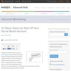 10 Taboo Topics to Take Off Your Social Media Account
