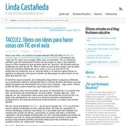 TACCLE2, libros con ideas para hacer cosas con TIC en el aula ← Linda Castañeda