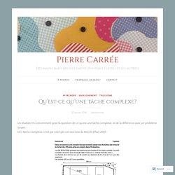 Qu'est-ce qu'une tâche complexe? – Pierre Carrée