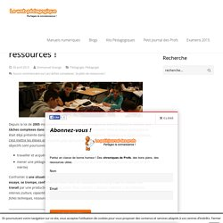 Les tâches complexes : le plein de ressources !LeWebPédagogique