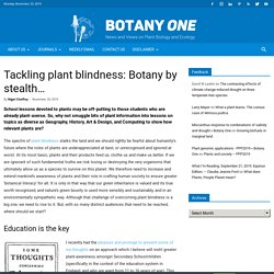 Tackling plant blindness: Botany by stealth…