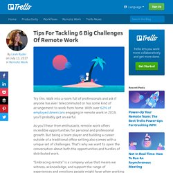 Tips For Tackling 6 Big Challenges Of Remote Work