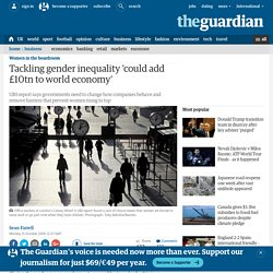 Tackling gender inequality 'could add £10tn to world economy'