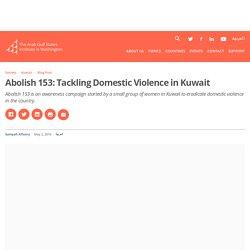 Abolish 153: Tackling Domestic Violence in Kuwait – Arab Gulf States Institute in Washington