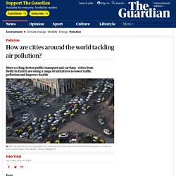 How are cities around the world tackling air pollution?