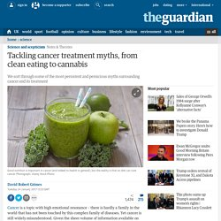 Tackling cancer treatment myths, from clean eating to cannabis