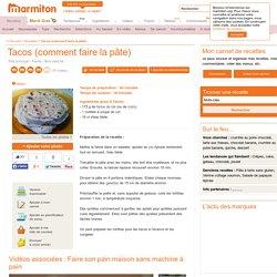 Tacos (comment faire la pâte) : Recette de Tacos (comment faire la pâte)