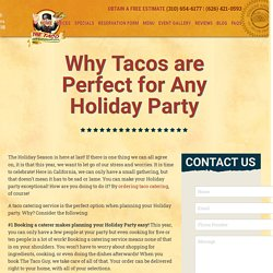 Why Tacos are Perfect for Any Holiday Party