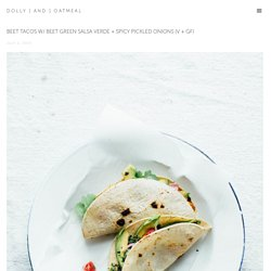 beet tacos w/ beet green salsa verde + spicy pickled onions (v + gf) — dolly