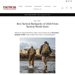 Best Tactical Backpacks of 2020 (Reviews) From Tactical World Store