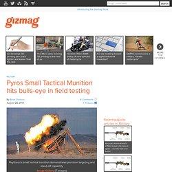 Pyros Small Tactical Munition hits bulls-eye in field testing
