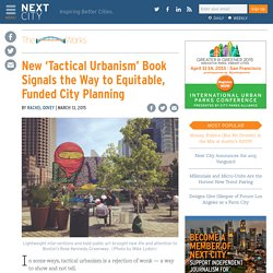 New 'Tactical Urbanism' Book Signals the Way to Equitable, Funded City Planning