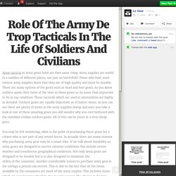 Role Of The Army De Trop Tacticals In The Life Of Soldiers And Civilians