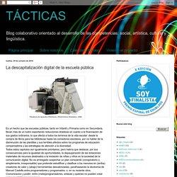 TÁCTICAS: La descapitalización digital de la escuela pública
