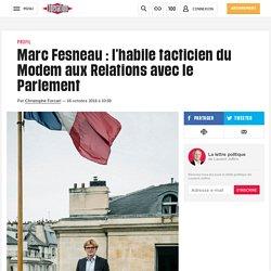Libération - Marc Fesneau: l'habile tacticien du Modem aux Relations avec le Parlement