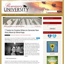 7 Tactics for Creative Writers to Generate New Story Ideas by Gloria Kopp