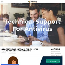 #Tactics for install Quick Heal Total Security with ease - MY SITE