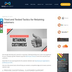 5 Tried and Tested Tactics for Retaining Customers