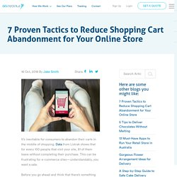 7 Proven Tactics to Reduce Shopping Cart Abandonment for Your Online Store