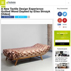 A New Tactile Design Experience: Quilted Wood Daybed by Elisa Strozyk [Video]