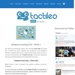 ProL'Adaptive Learning (3/3) - Partie 1 - Tactileo Pro