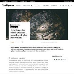 13 tactiques des forces spéciales pour devenir plus performant - Maddyness - Le Magazine des Startups Françaises