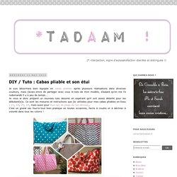 *Tadaam !: DIY / Tuto : Cabas pliable et son étui