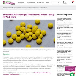 Tadalafil FAQs: Dosage? Side Effects? Where To Buy It? And, More