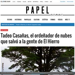 Tadeo Casañas, el ordeñador de nubes que salvó a la gente de El Hierro