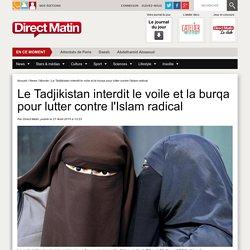 Le Tadjikistan interdit le voile et la burqa pour lutter contre l'Islam radical