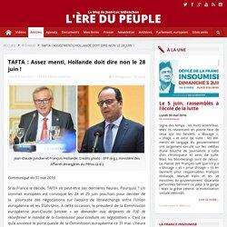 TAFTA : Assez menti, Hollande doit dire non le 28 juin !