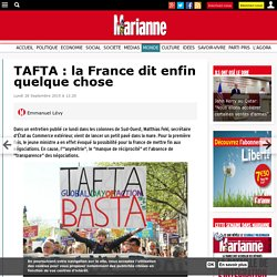 TAFTA : la France dit enfin quelque chose