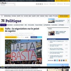 Tafta : le gouvernement français doit faire capoter la négociation, sous la pression des citoyens