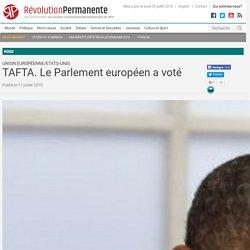 TAFTA. Le Parlement européen a voté