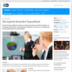 Ein typisch deutscher Tagesablauf / DW.DE /06.12.2012