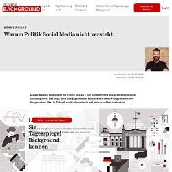 Warum Politik Social Media nicht versteht - Tagesspiegel Background